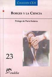 Borges y la ciencia (Colección CEA) por Eudeba