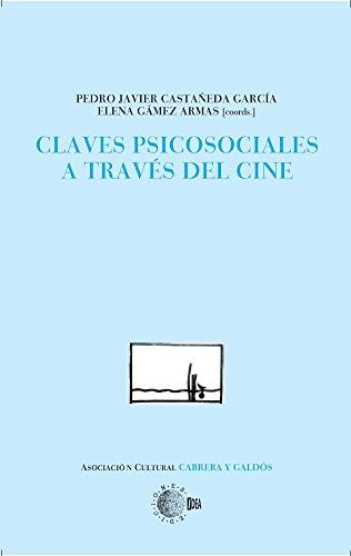 Claves Psicosociales A Través Del Cine (Biblioteca  centenario Cabrera y Galdos) por Pedro Javier Y Gámez Armas, Elena Castañeda García