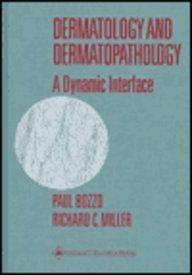 Dermatology and Dermatopathology: A Dynamic Interface by Paul Bozzo (1999-08-01)