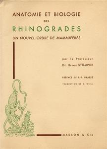Anatomie et biologie des rhinogrades : Un nouvel ordre de mammifères Bau und Leben der Rhinogradentia, par le prof. Dr Harald Stümpke,...Traduction française par Robert Weill