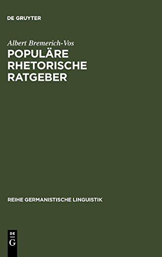 Populäre rhetorische Ratgeber (Reihe Germanistische Linguistik) por Albert Bremerich-Vos