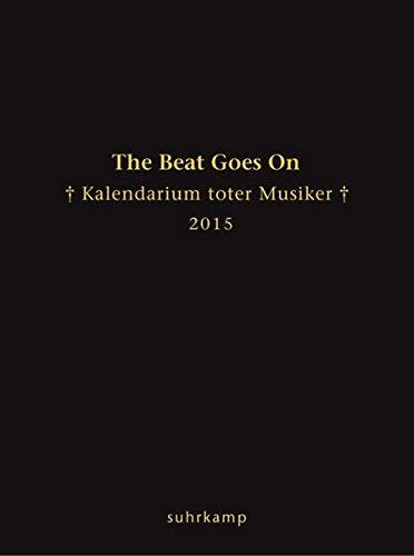 the-beat-goes-on-kalendarium-toter-musiker-fur-das-jahr-2015-suhrkamp-taschenbuch