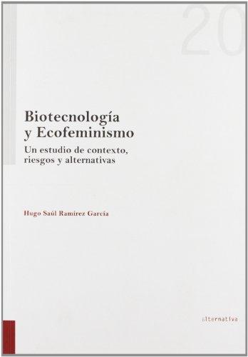 Biotecnología y ecofeminismo : un estudio de contexto, riesgos y alternativas