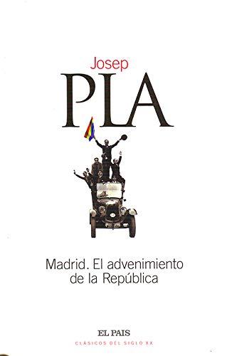 Madrid. El Advenimiento De La República