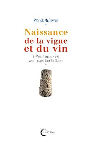 Naissance de la vigne et du vin par Patrick McGovern