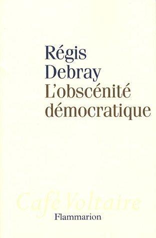 L'obscénite démocratique