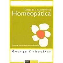 Esencia de la materia médica homeopática: Síntomas, rasgos de carácter y sustancias (Vida y Salud)