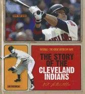 The Story of the Cleveland Indians (Baseball: The Great American Game) por Nate LeBoutillier