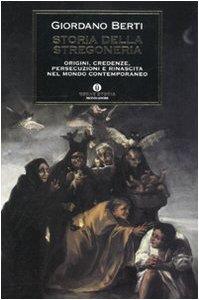 Storia della stregoneria. Origini, credenze, persecuzioni e rinascita nel mondo contemporaneo