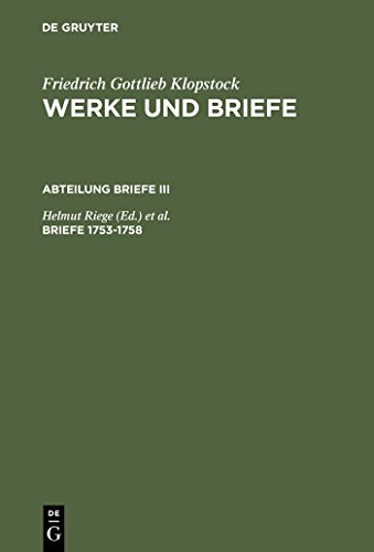 Briefe 1753-1758 (Klopstock, Friedrich G.: Werke Und Briefe)