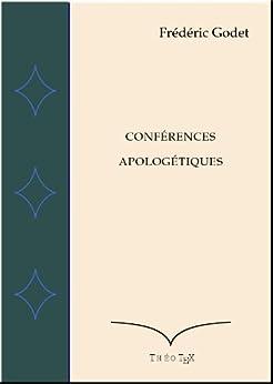 Conférences Apologétiques par [Godet, Frédéric]