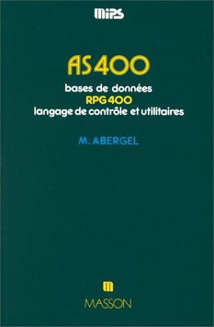 AS 400. Bases de données, RPG 400, langage de contrôle et utilitaires