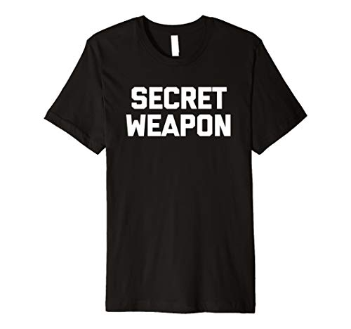 (Secret Waffe T-Shirt Funny Spruch Sarkastisch Neuheit Humor)