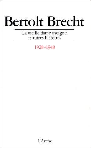 La Vieille Dame indigne et autres histoires : 1928-1948