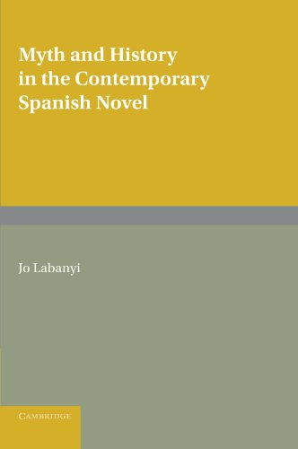 Myth and History in the Contemporary Spanish Novel Paperback