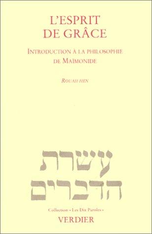 L'Esprit de grâce. Introduction à la philosophie de Maïmonide par Eric Smilevitch