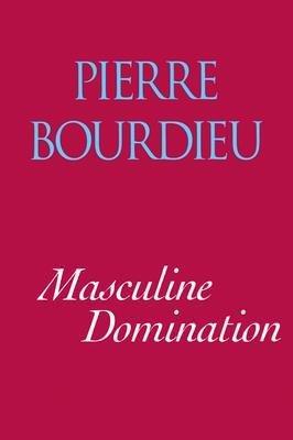 [(Masculine Domination)] [Author: Pierre Bourdieu] published on (April, 2002)