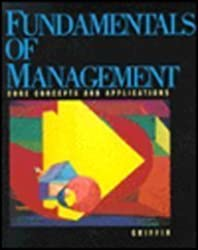 Fundamentals of Management: Core Concepts and Applications by Ricky W. Griffin (1997-01-23)