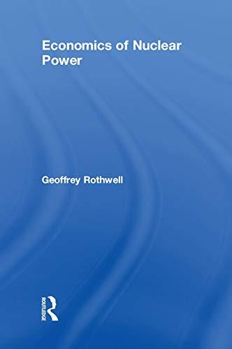 Economics Of Nuclear Power por Geoffrey Rothwell epub