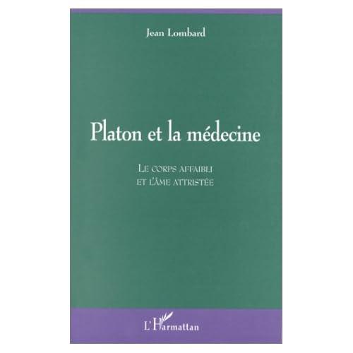 Platon et la médecine: Le corps affaibli et l'âme attristée