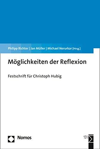 Möglichkeiten der Reflexion: Festschrift für Christoph Hubig