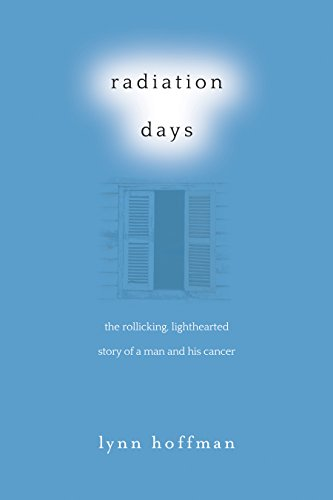 radiation-days-the-rollicking-lighthearted-story-of-a-man-and-his-cancer