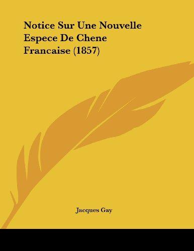 Notice Sur Une Nouvelle Espece de Chene Francaise (1857)