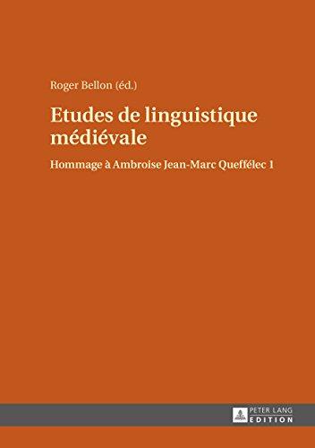 Etudes de linguistique mdivale: Hommage  Ambroise Jean-Marc Quefflec 1