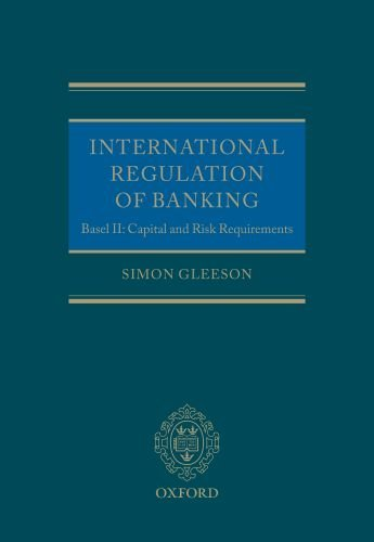 International Regulation of Banking: Basel II: Capital and Risk Requirements by Simon Gleeson (2010-03-11)