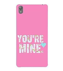FUSON Love You Are Mine 3D Hard Polycarbonate Designer Back Case Cover for Sony Xperia E5 Dual :: Sony Xperia E5