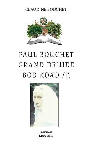 Paul Bouchet : Grand Druide Bod Koad
