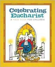 [(Celebrating Eucharist : A Mass Book for Children)] [Created by Twenty-Third Publications] published on (August, 2012)