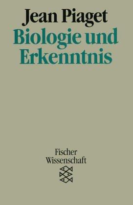 biologie-und-erkenntnis-uber-die-beziehungen-von-organischen-regulationen-und-kognitiven-prozessen