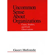 Uncommon Sense About Organizations: Cases, Studies, and Field Observations