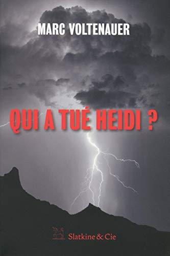 Qui a tué Heidi ? par Marc Voltenauer