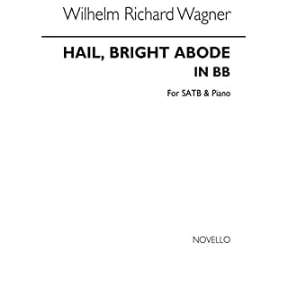 Wagner Hail Bright Abode in B Satb/Pf Chant