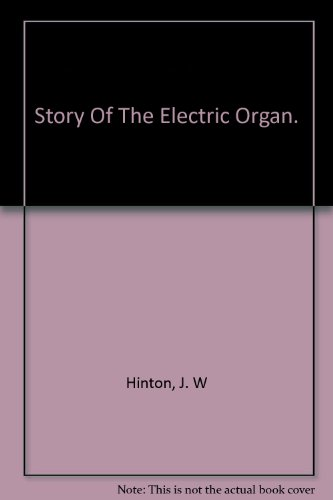 Story Of The Electric Organ.