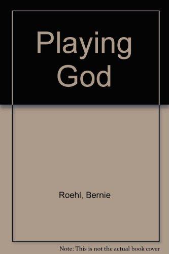Playing God por Bernie Roehl