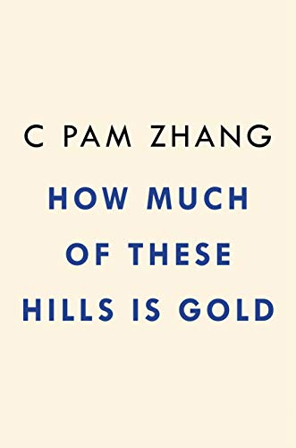How Much of These Hills Is Gold: A Novel (English Edition)