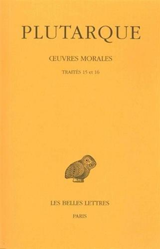 Oeuvres morales, tome 3 : Apophtegmes de rois et de généraux, apophtegmes laconiens, traités 15 et 16