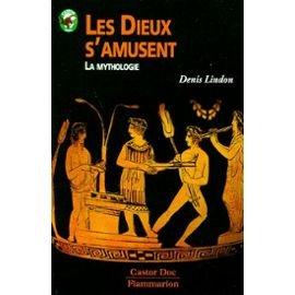 LES DIEUX S'AMUSENT. : La mythologie