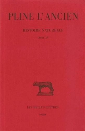 Histoire naturelle, livre XV : De la nature des arbres fruitiers par Pline l'Ancien