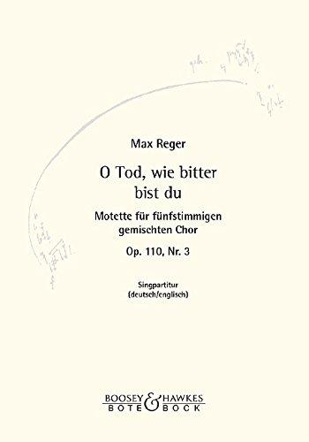 Motette: Nr. 3 O Tod, wie bitter bist du. op. 110. gemischter Chor (SSATB) a cappella. Chorpartitur.