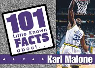 101 Facts about Karl Malone: 101 Little Know Facts Series (101 Little Known Facts Series)