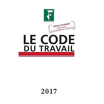 Le code du travail 2018: Edition arrêtée au JO du 1er septembre 2017. Spécial étudiant. Prix de lancement jusqu'au 30/11/2017, ensuite 29.00 ¤.