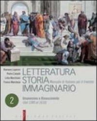 Letteratura storia immaginario. Per le Scuole superiori. Con espansione online: 2