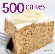 500 Cakes by Susannah Blake (2009-04-01)