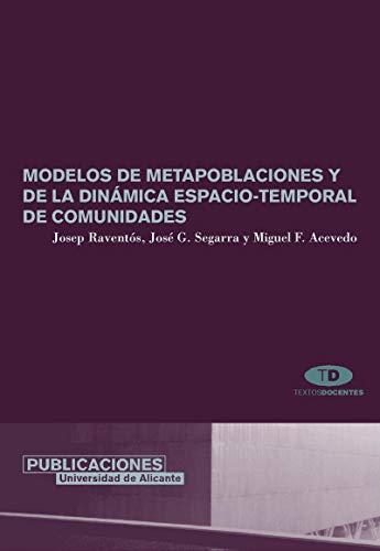 Modelos de metapoblaciones y de la dinámica espacio-temporal de comunidades (Textos docentes)