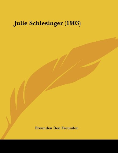 Julie Schlesinger (1903) - Schlesinger Classic Collection