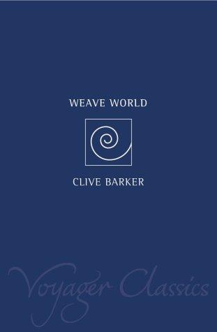 Weaveworld (Voyager Classics)